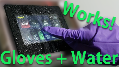 Touch Works with Gloves and Water Spillage